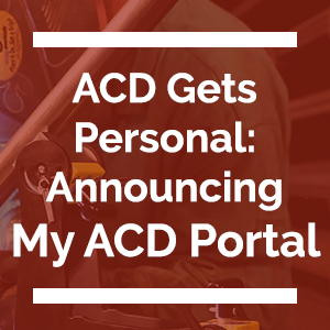 Announcing My ACD Portal