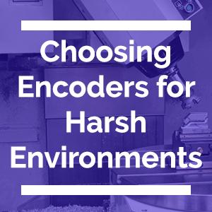 Choosing Encoders for Harsh Environments