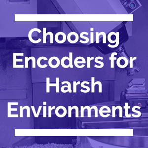 Choosing Encoders for Harsh Environments