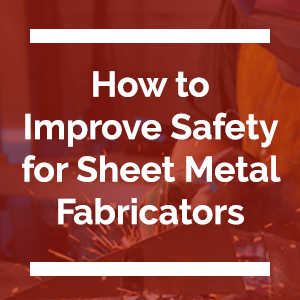 How_To_Improve_Safety_for_Sheet_Metal_Fab.png