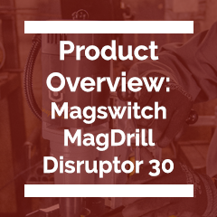 MagDrill Disruptor 30