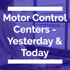 Motor Control Centers - Yesterday and Today