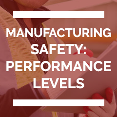 Manufacturing Safety Performance Levels