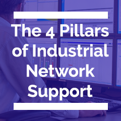 The 4 Pillars of Industrial Network Support