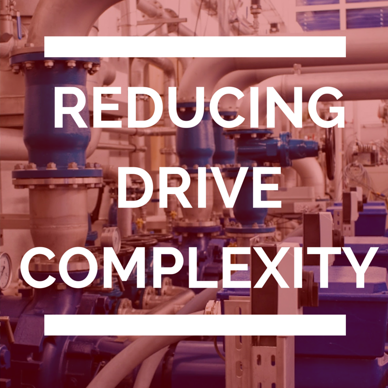 Reducing Drive Complexity