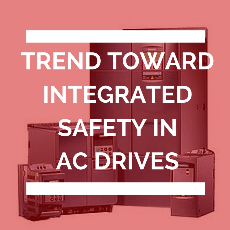 Trend Toward Integrated Safety in AC Drives